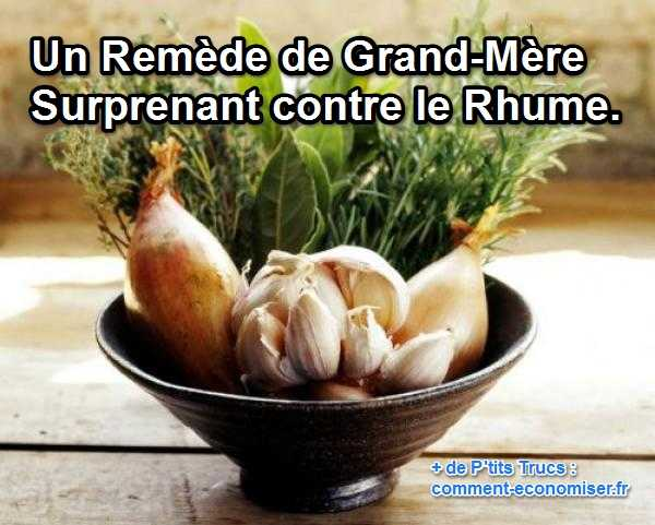 Un rem de de grand m re surprenant contre le rhume - Remede de grand mere contre les coups de soleil ...