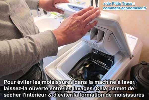 Pour éviter les moisissures dans la machine à laver, laissez-la ouverte entre les lavages.