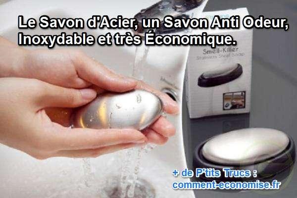 utilisez un savon d'acier pour enlever les mauvaises odeurs