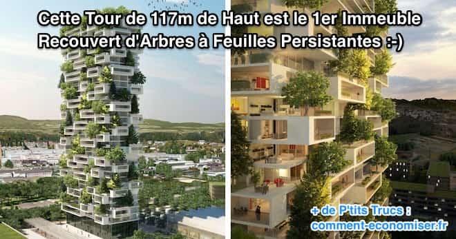 cette tour d 39 habitation de 117 m tres est le premier immeuble recouvert d 39 arbres feuilles. Black Bedroom Furniture Sets. Home Design Ideas
