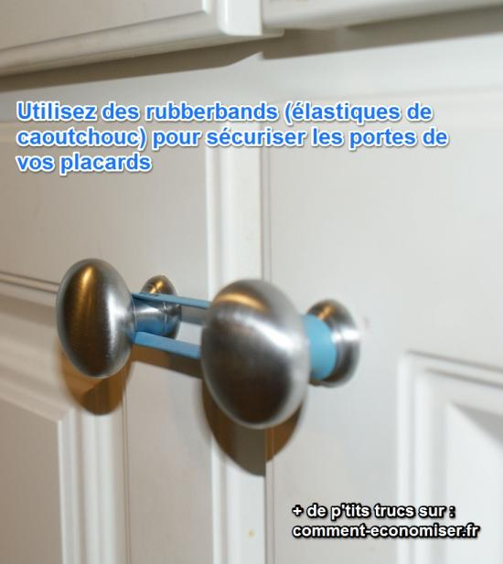 des rubberbands (caoutchoucs) sécurisent les portes de placards