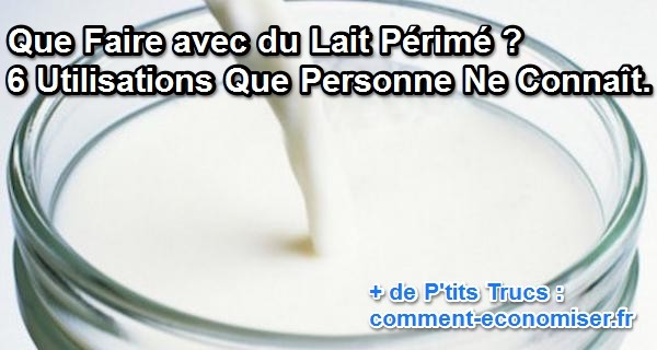 utilisations pour lait périmé