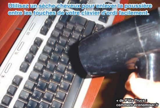 Utilisez le sèche cheveux pour enlever poussière clavier ordi