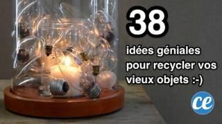 38 Idées Pour Recycler Vos Vieux Objets