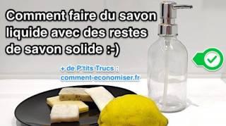 Comment Faire du Savon Liquide Avec des RESTES de Savon Solide