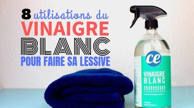 8 utilisations secr tes du vinaigre blanc pour faire sa lessive. Black Bedroom Furniture Sets. Home Design Ideas