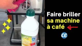 Comment Nettoyer et Faire Briller Sa Machine à Café en Un Clin d'Oeil
