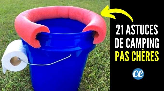 21 Super Astuces Pour le Camping Qui Ne Coûtent Pas un Rond (Ou Presque).