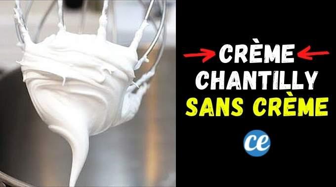 Faire de la Chantilly SANS Crème : La Recette Facile et Sans Lactose.