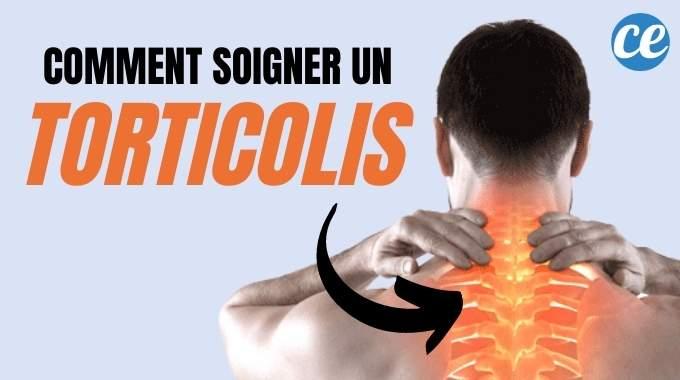 5 Remèdes Efficaces Pour Soigner un Torticolis en 10 Secondes (Ou Presque).