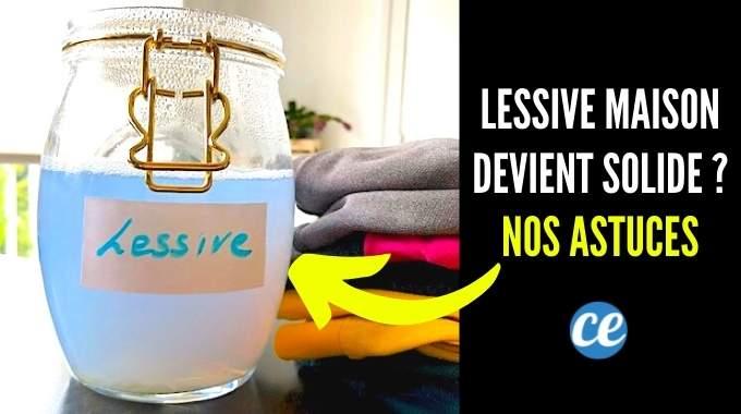 Votre Lessive Maison Devient Solide ? 9 Astuces Pour Qu'Elle Reste Liquide.