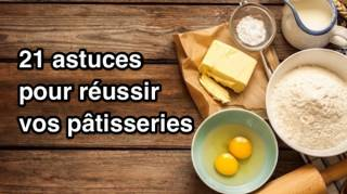 21 astuces de grand-mères pour les Patisseries