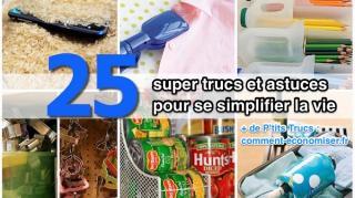25 trucs astuces pour simplifier vie
