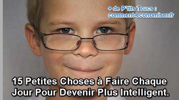 15 Petites Choses à Faire Chaque Jour Pour Devenir Plus Intelligent. c5043a34ac5