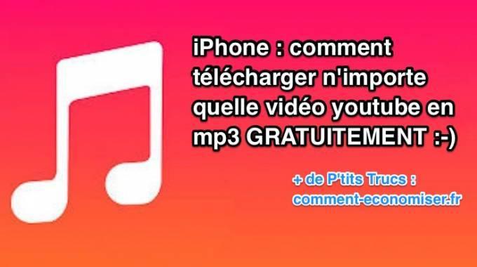 iPhone : Comment Télécharger N'importe Quelle Vidéo Youtube en Mp3 GRATUITEMENT.