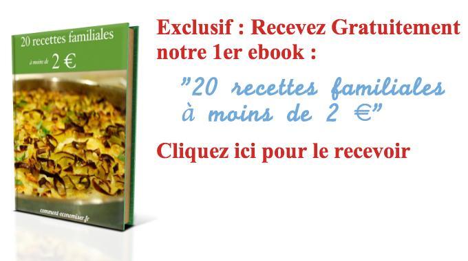 """GRATUIT. Notre Ebook de Cuisine les """"20 Recettes Familiales à Moins de 2 €""""."""