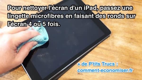 enlever les traces de doigts sur l'écran d'un ipad avec une lingette microfibres