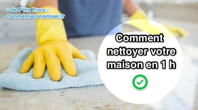 Nettoyer Une Maison comment nettoyer toute votre maison en 1 heure chrono.
