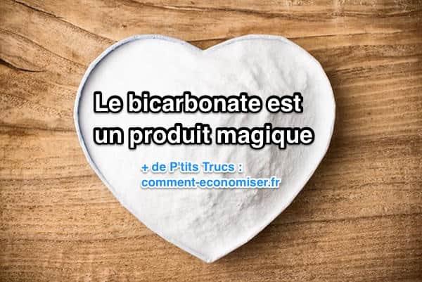 Le bicarbonate a le pouvoir magique de remplacer tous les produits du commerce