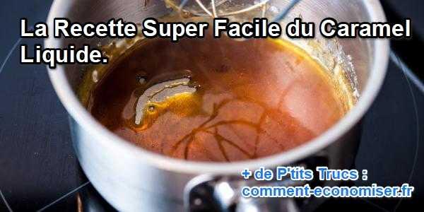 La Recette Super Facile Du Caramel Liquide