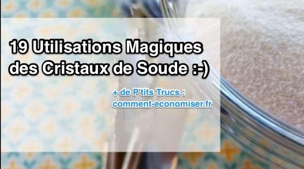 Cristaux De Soude Nettoyage 19 utilisations magiques des cristaux de soude.